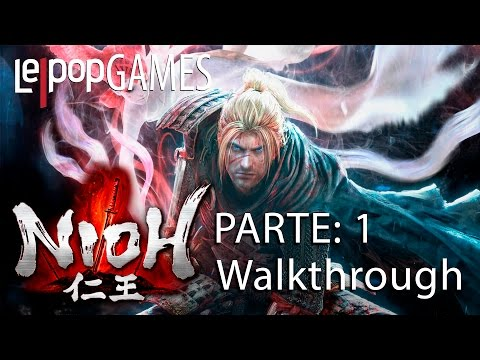 NIOH - PARTE 1: WALKTHROUGH | LEPOPGAMES